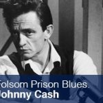 Johnny Cash. Folsom Prison Blues