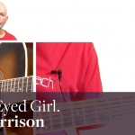 Brown Eyed Girl. Van Morrison. Easy Guitar Songs